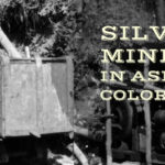 The Silver Mines of Aspen, Colorado