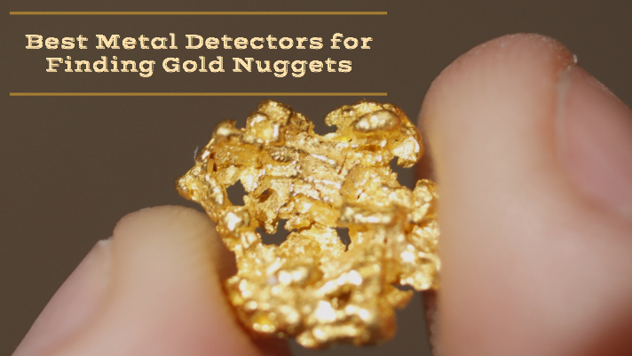 Gold Nugget Metal Detectors