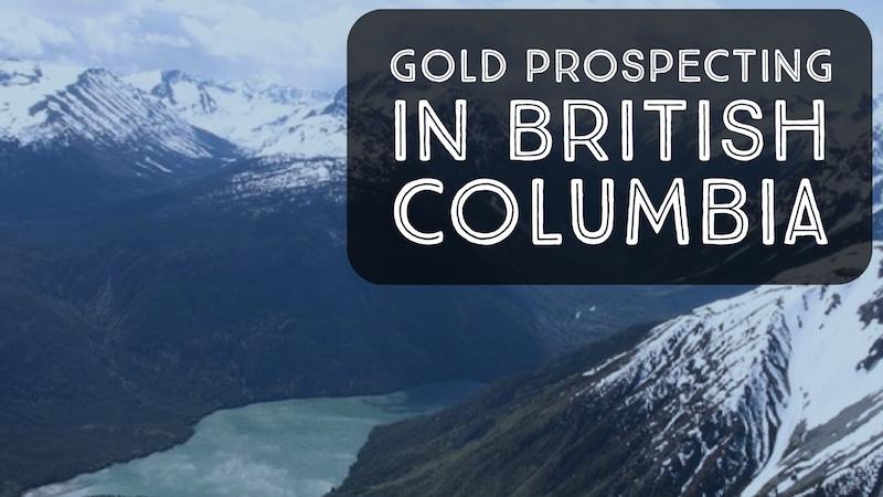 Gold Mining Locations in British Columbia - RareGoldNuggets com