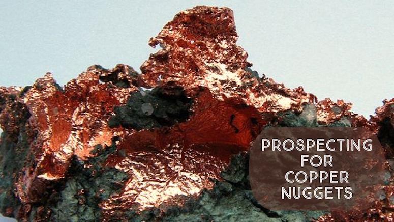 Prospecting Native Copper
