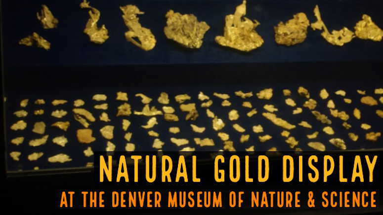 Natural Gold on Display in Denver