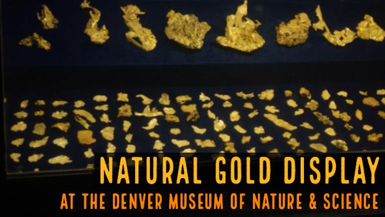 Natural Gold on Display in Denver