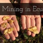 Mining Gold Ecuador