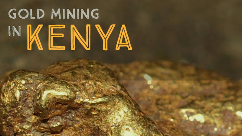 Mining for Gold in Kenya