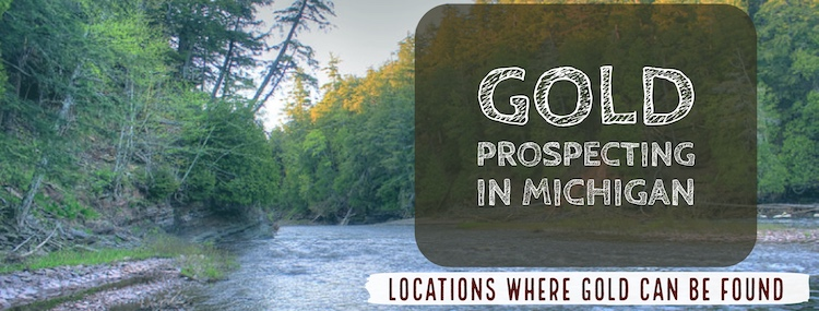 Gold Prospecting Locations in Michigan - RareGoldNuggets com
