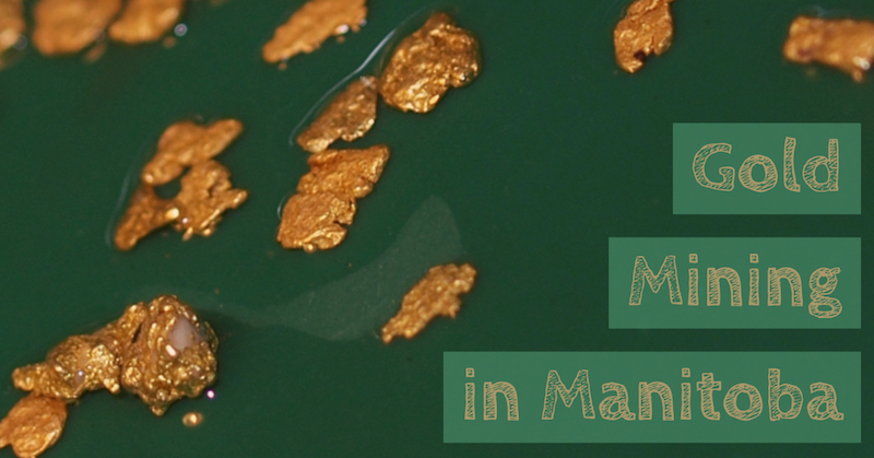 Gold Mining in Manitoba Canada