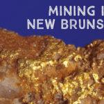 Gold Copper New Brunswick