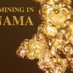 Gold Mining in Panama