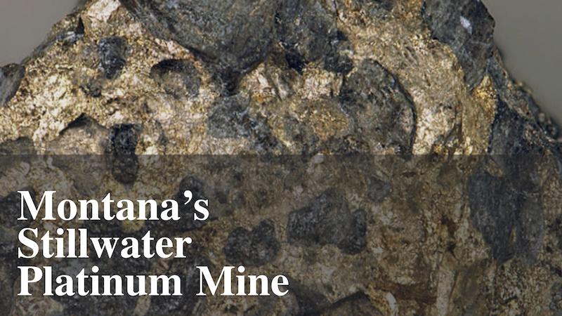 The Stillwater Mine in Montana