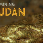 There is Gold in Sudan