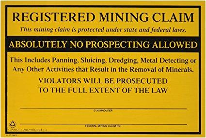 mining claim sign