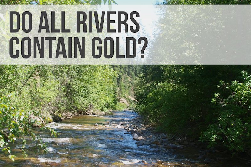 Do All Rivers Contain Gold